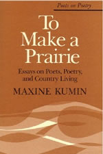 To Make a Prairie: Essays on Poets, Poetry, and Country Living - 1980