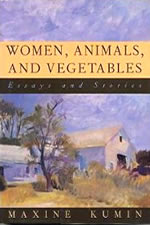 Women, Animals, and Vegetables: Essays and Stories - 1994